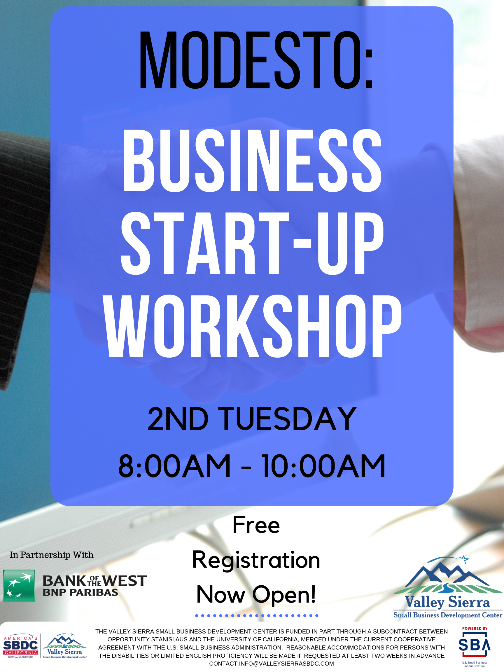Event Flyer, Modesto: Business Start-Up Workshop, 2nd Tuesday, 8:00am - 10:00am. Free Registration Now Open! Tuesday, December 10th, 2019 at the Valley Sierra SBDC. 1625 I Street, Modesto, Ca.