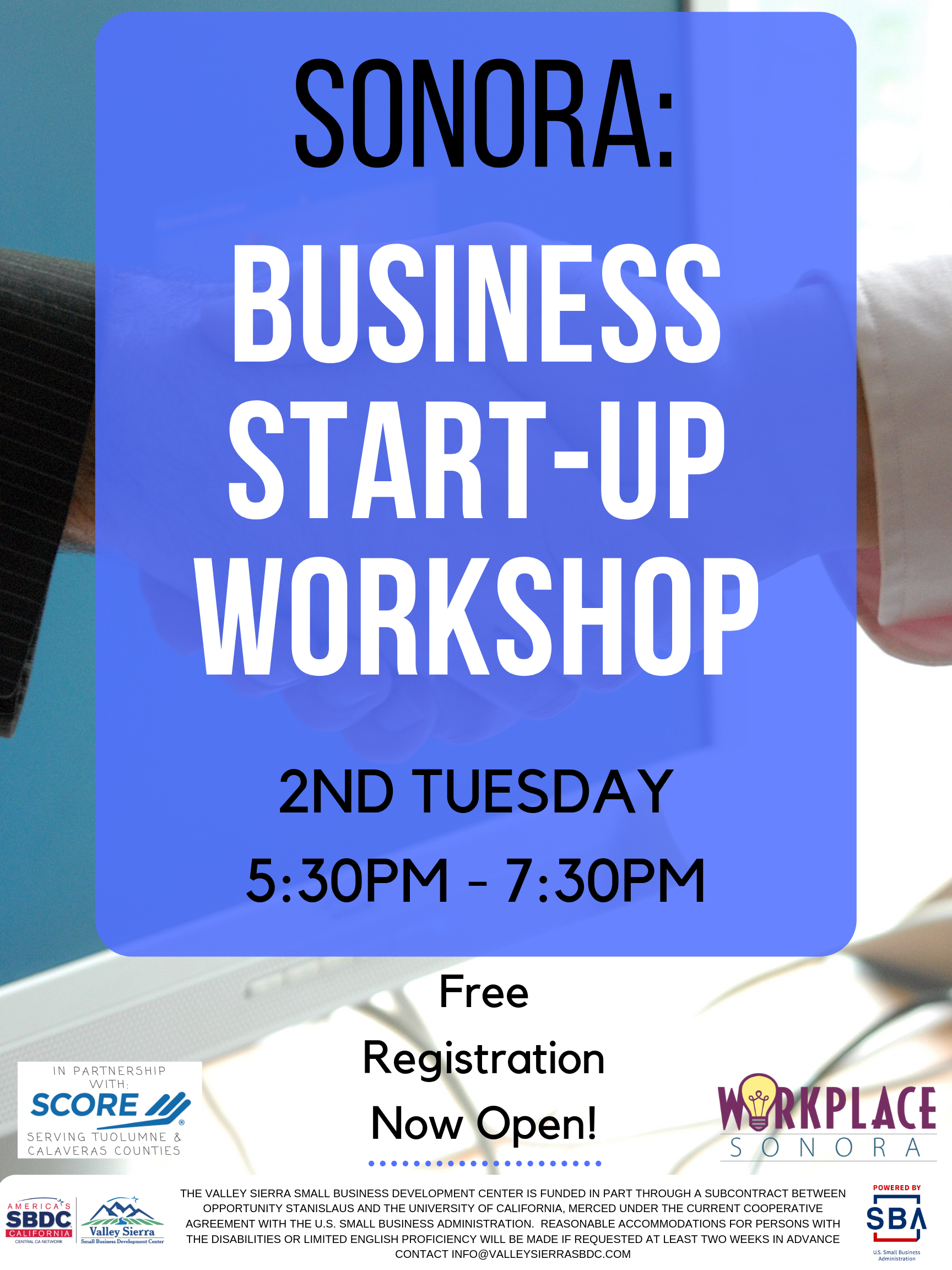 Event Flyer, Sonora: Business Start-Up Workshop, 2nd Tuesday, 5:30pm - 7:30pm. Free Registration Now Open! Tuesday, November 12th, 2019 at Workplace Sonora, 320 W. Stockton Street, Sonora, Ca.