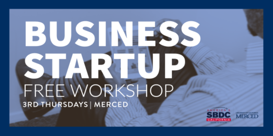 Business Startup, free workshop, 3rd Thursdays, Merced